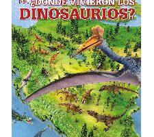¿Dónde Vivieron Los Dinosaurios? Castellano